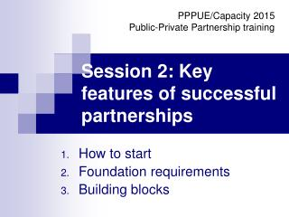 Session 2: Key features of successful partnerships