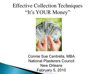 Connie Sue Centrella, MBA National Plasterers Council New Orleans February 5, 2010
