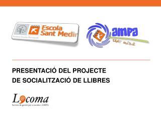 PRESENTACIÓ DEL PROJECTE  DE SOCIALITZACIÓ DE LLIBRES