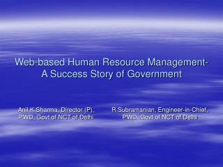 Web-based Human Resource Management- A Success Story of Government