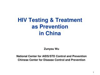 HIV Testing & Treatment  as Prevention  in China
