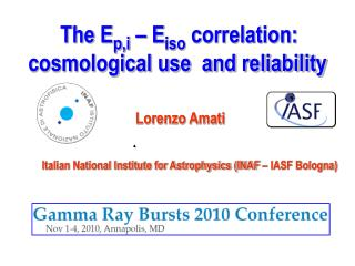 Lorenzo Amati Italian National Institute for Astrophysics (INAF – IASF Bologna)