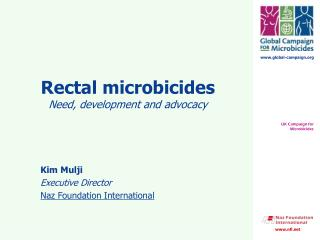 Rectal microbicides Need, development and advocacy