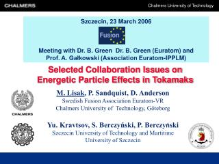 Szczecin, 23 March 2006 Meeting with Dr. B. Green   Dr. B. Green (Euratom) and