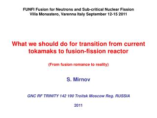 FUNFI Fusion for Neutrons and Sub-critical Nuclear Fission