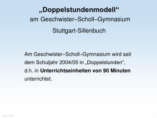 """""""Doppelstundenmodell""""  am Geschwister–Scholl–Gymnasium Stuttgart-Sillenbuch"""