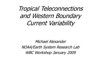 Tropical Teleconnections and Western Boundary Current Variability
