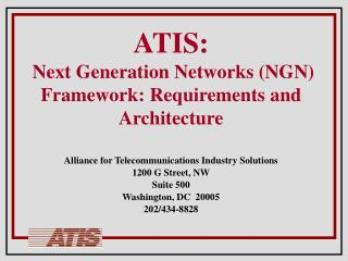 ATIS:  Next Generation Networks (NGN) Framework: Requirements and Architecture