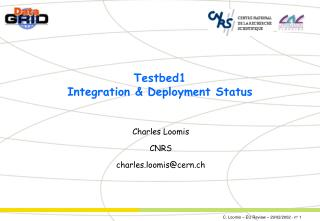 Testbed1 Integration & Deployment Status