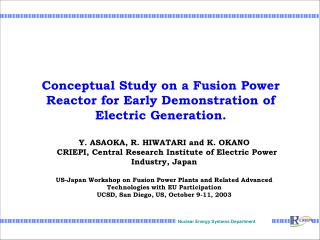 Conceptual Study on a Fusion Power Reactor for Early Demonstration of Electric Generation.