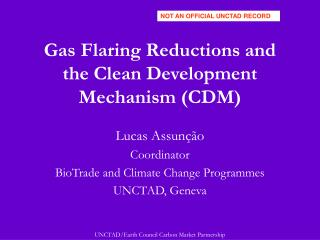 Gas Flaring Reductions and the Clean Development Mechanism CDM