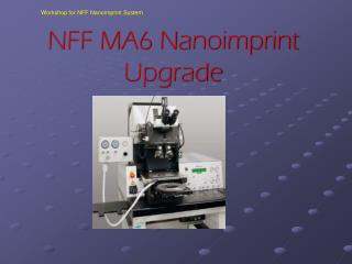 NFF MA6 Nanoimprint Upgrade