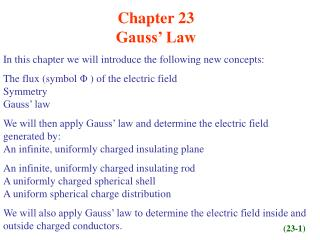 Chapter 23  Gauss' Law In this chapter we will introduce the following new concepts:
