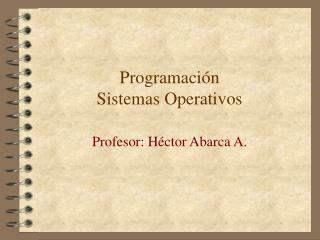 Programación  Sistemas Operativos