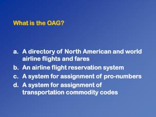 What is the OAG?