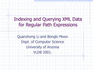Indexing and Querying XML Data for Regular Path Expressions