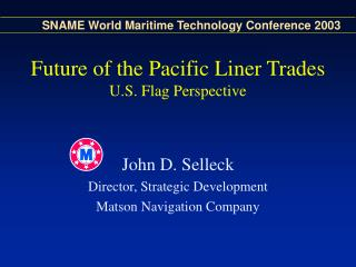 Future of the Pacific Liner Trades U.S. Flag Perspective