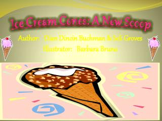 Ice Cream Cones: A New Scoop