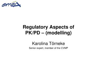Regulatory Aspects of  PK/PD – (modelling)