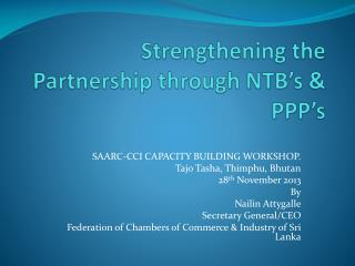 Strengthening the Partnership through NTB's & PPP's
