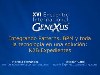 Integrando Patterns, BPM y toda la tecnología en una solución: K2B Expedientes