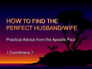 HOW  TO FIND THE PERFECT HUSBAND/WIFE