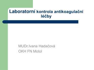 Laboratorní  kontrola antikoagulační léčby