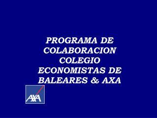 PROGRAMA DE COLABORACION COLEGIO ECONOMISTAS DE  BALEARES & AXA