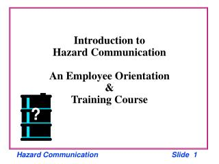 Introduction to Hazard Communication  An Employee Orientation  Training Course