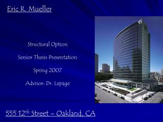 Structural Option Senior Thesis Presentation Spring 2007 Advisor: Dr. Lepage