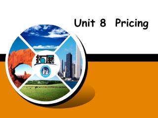 Unit 8  Pricing