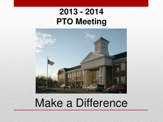 2013 - 2014  PTO Meeting