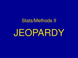 Stats/Methods II