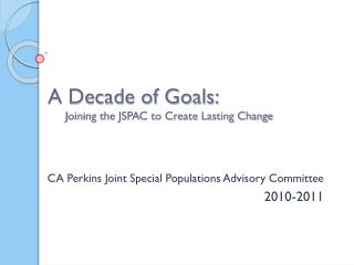 A Decade of Goals: Joining the JSPAC to Create Lasting Change