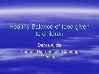 Healthy Balance of food given to children