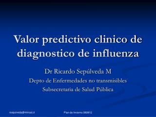 Valor predictivo clinico de diagnostico de influenza