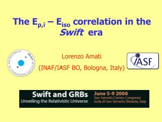 The E p,i  – E iso  correlation in the  Swift   era