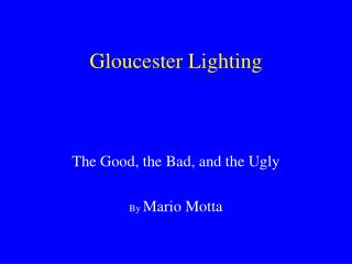 Gloucester Lighting