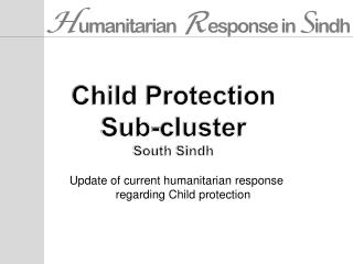 Update of current humanitarian response regarding Child protection