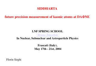 SIDDHARTA  future precision measurement of kaonic atoms at DA F NE