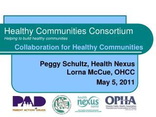 Healthy Communities Consortium Helping to build healthy communities