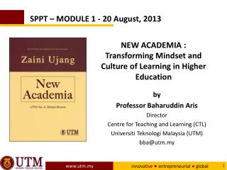 by Professor Baharuddin Aris Director Centre for Teaching and Learning (CTL)