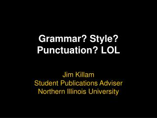 Grammar? Style? Punctuation? LOL