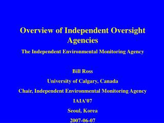 Overview of Independent Oversight Agencies The Independent Environmental Monitoring Agency