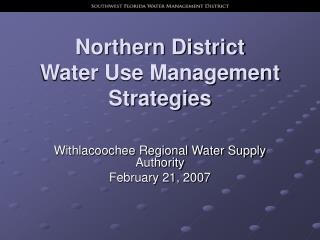 Northern District  Water Use Management Strategies