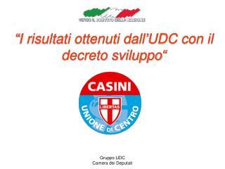 """""""I risultati ottenuti dall'UDC con il decreto sviluppo"""""""