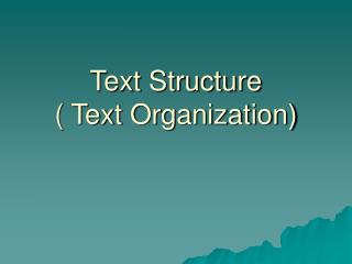 Text Structure   Text Organization