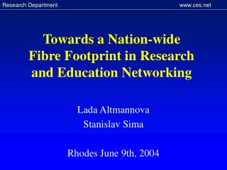 Towards a  N ation-wide  F ibre  F ootprint in  R esearch  and  E ducation  N etworking