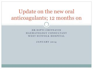 Update on the new oral anticoagulants; 12 months on