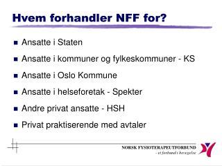 Hvem forhandler NFF for?